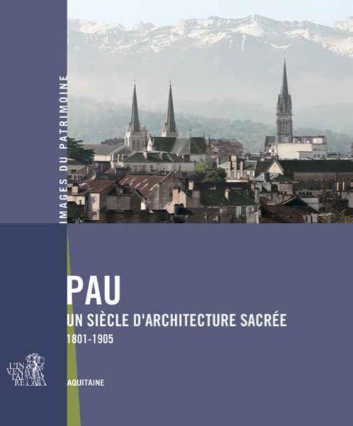 Pau un siècle d'architecture sacrée